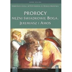 Prorocy - mężni świadkowie Boga. Jeremiasz i Amos