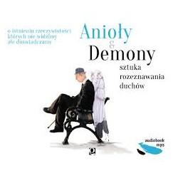 Anioły & Demony - sztuka rozeznawania duchów