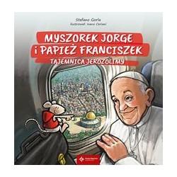 Myszorek Jorge i Papież Franciszek. Tajemnica Jerozolimy