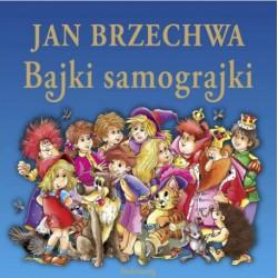 Bajki samograjki. Jan Brzechwa