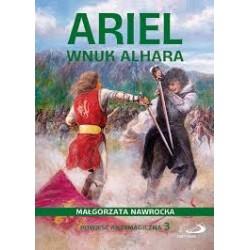 Ariel wnuk Alhara. Powieść antymagiczna 3