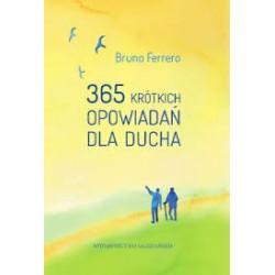 365 krótkich opowiadań dla ducha - Bruno Ferrero