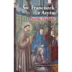 Św. Franciszek z Asyżu. Prawda i legendy