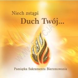 Niech zstąpi Duch Twój...Pamiątka Sakramentu Bierzmowania
