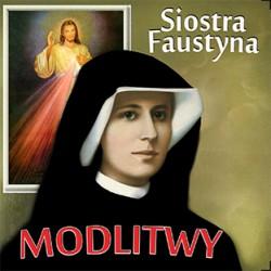 Siostra Faustyna - modlitwy