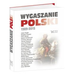 Wygaszanie Polski 1989 - 2015