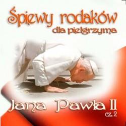 Śpiewy rodaków do pielgrzyma - Jana Pawła II
