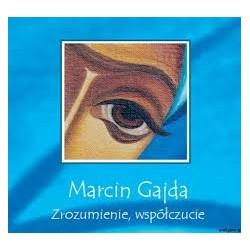 Marcin Gajda - Zrozumienie, współczucie