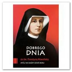 Dobrego dnia ze św. Siostrą Faustyną!