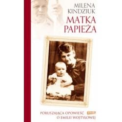 Milena Kindziuk. Matka Papieża
