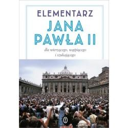 Elementarz Jana Pawła II dla wierzącego, wątpiącego, szukającego