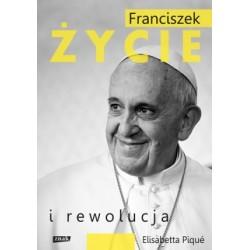 Franciszek. Życie i rewolucja