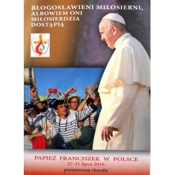 Papież Franciszek w Polsce. Przemówienia i homilie
