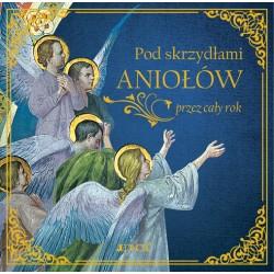 Pod skrzydłami Aniołów przez cały rok