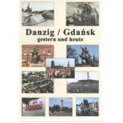 Danzig/Gdansk gestern und heute