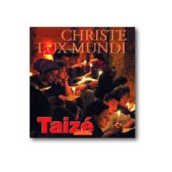 Taize - Christe Lux Mundi