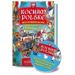 Kocham Polskę. Multimedialne prezentacje, zabawy i gry