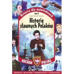Historie sławnych Polaków. Historia dla najmłodszych. Tom 8. Kocham Polskę