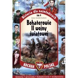 Bohaterowie II wojny światowej. Historia dla najmłodszych. Tom 4