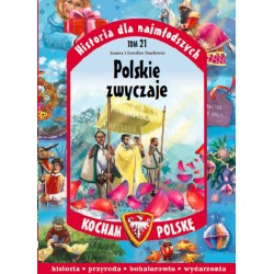 Historia dla najmłodszych Tom 21 Polskie zwyczaje