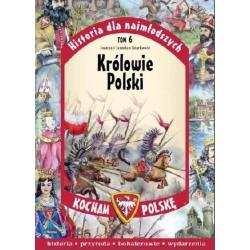 Kocham Polskę. Historia dla najmłodszych. Tom 6. Królowie Polski
