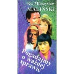 Pogadajmy o ważnej sprawie - ks. Mieczysław Maliński