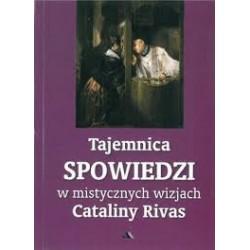 Tajemnica spowiedzi w mistycznych wizjach Cataliny Rivas