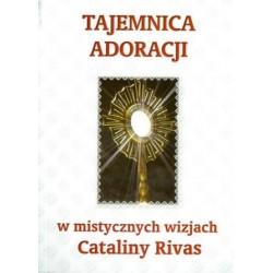 Tajemnica adoracji w mistycznych wizjach Cataliny Rivas