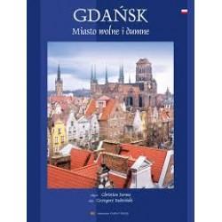 Gdańsk. Miasto wolne i dumne