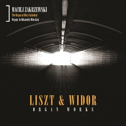 Liszt & Widor - Organ Works