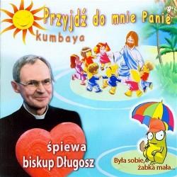 Przyjdź do mnie Panie - biskup Długosz