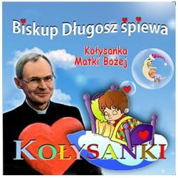 Kołysanki - biskup Długosz