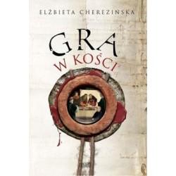 Gra w kości - Elżbieta Cherezińska