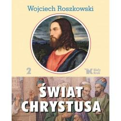Świat Chrystusa cz. II - Roszkowski