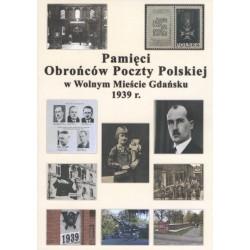Pamięci Obrońców Poczty Polskiej w Wolnym Mieście Gdańsku 1939 r.