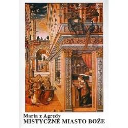 Maria z Agredy - Mistyczne Miasto Boże