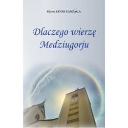 Dlaczego wierzę Medziugorju - Livio Fanzaga