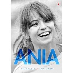 Ania. Biografia Anny Przybylskiej (twarda oprawa)