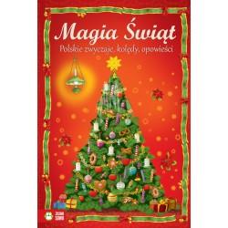 Magia Świąt. Polskie zwyczaje, kolędy, opowieści