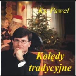 Ks. Paweł - Kolędy tradycyjne