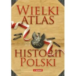 Wielki atlas. Historia Polski 2017