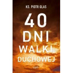 40 dni walki duchowej ks Piotr Glas
