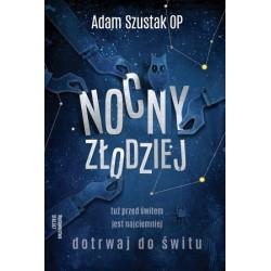 Nocny złodziej Adam Szustak OP