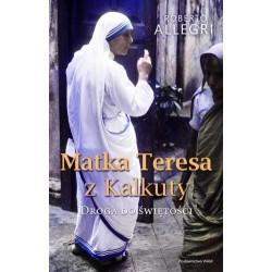 Matka Teresa z Kalkuty Droga do Świętości