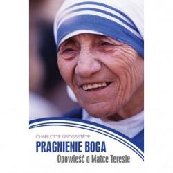 Pragnienie Boga - Opowieść o Matce Teresie