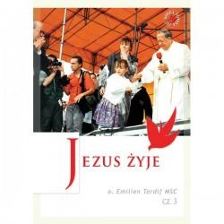 Jezus żyje - o. Emilien Tardiff, cz. III