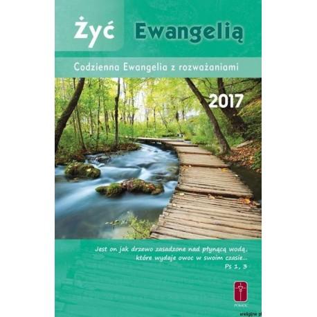 Żyć Ewangelią - Codzienna Ewangelia z rozważaniami 2017